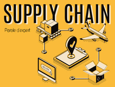 Parole d'expert : supply chain